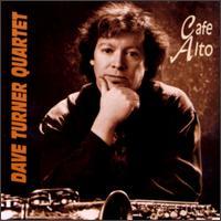 Dave Turner Cafe Alto