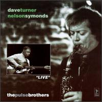 Dave Turner Pulse Brothers with Nelson Symonds